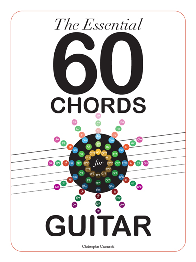 The Essential 60 Chords For Guitar: The definitive 7th chord reference book for guitarists